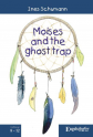 Moises and the ghost trap