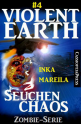 Violent Earth 4: Seuchenchaos (Zombie-Serie VIOLENT EARTH)