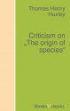 "Criticism on ""The origin of species"""