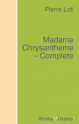 Madame Chrysantheme - Complete