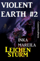 Violent Earth 2: Leichensturm (Zombie-Serie VIOLENT EARTH)