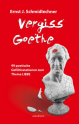 Vergiss Goethe