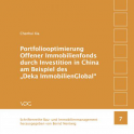 "Portfoliooptimierung Offener Immobilienfonds durch Investition in China am Beispiel des ""Deka ImmobilienGlobal"""
